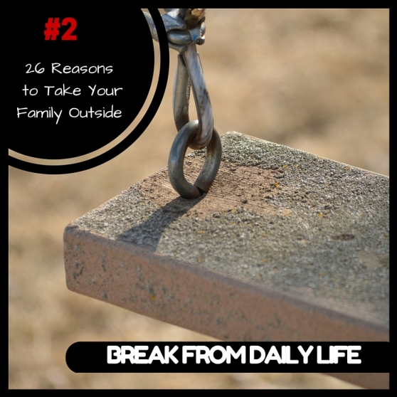 swing reasons to take your family outside break from daily life
